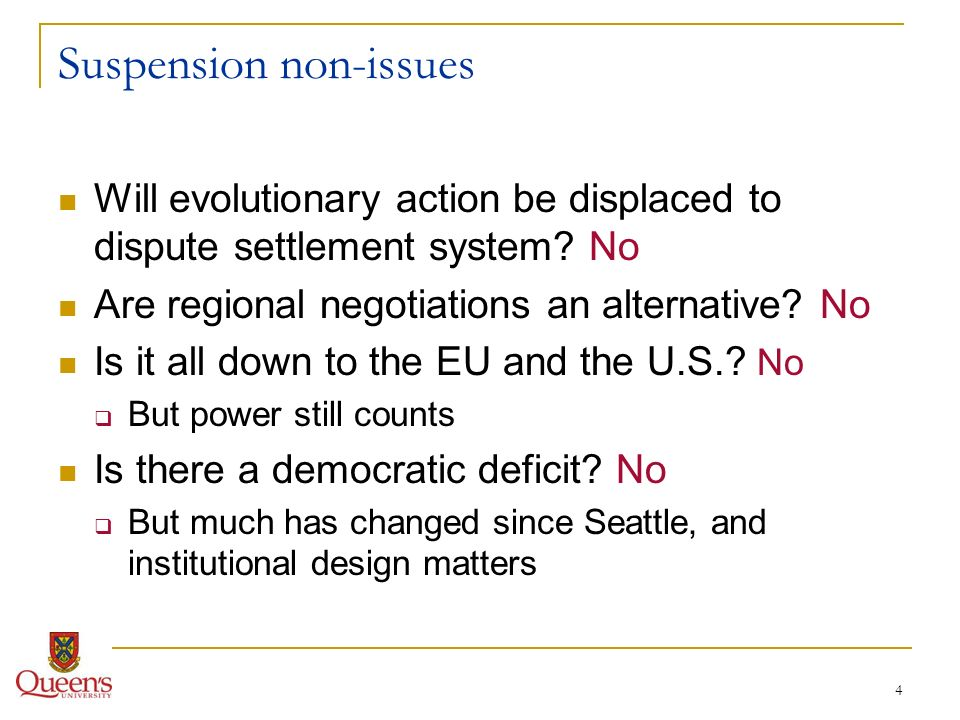 4 Suspension non-issues Will evolutionary action be displaced to dispute settlement system.