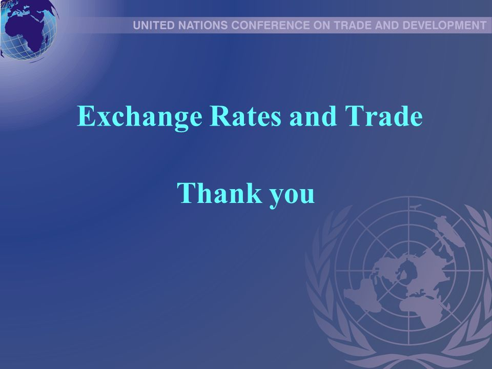 Exchange Rates and Trade Thank you