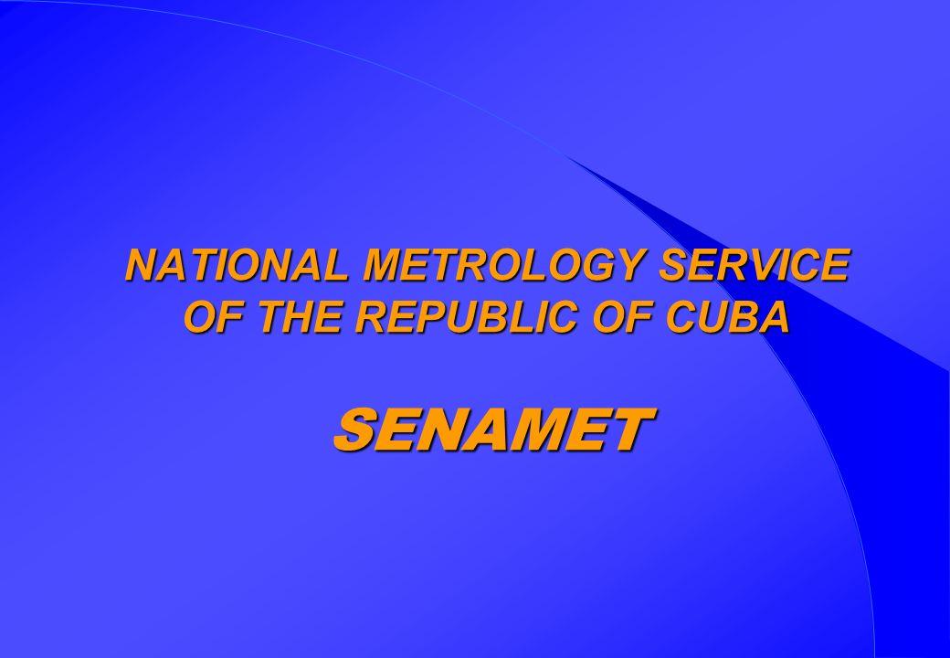 NATIONAL METROLOGY SERVICE OF THE REPUBLIC OF CUBA SENAMET