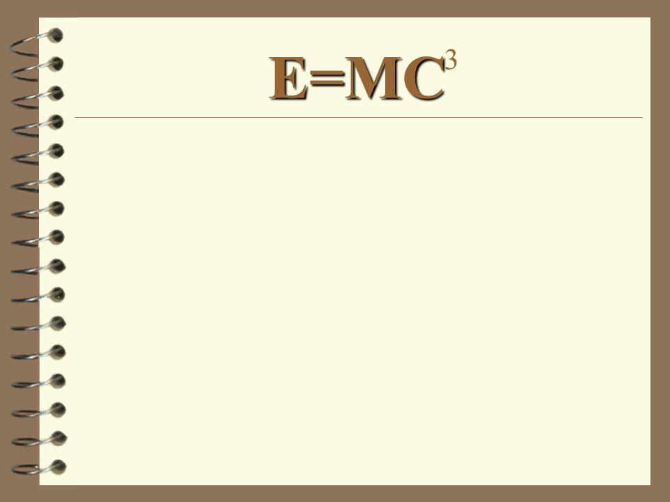 E=MC 3