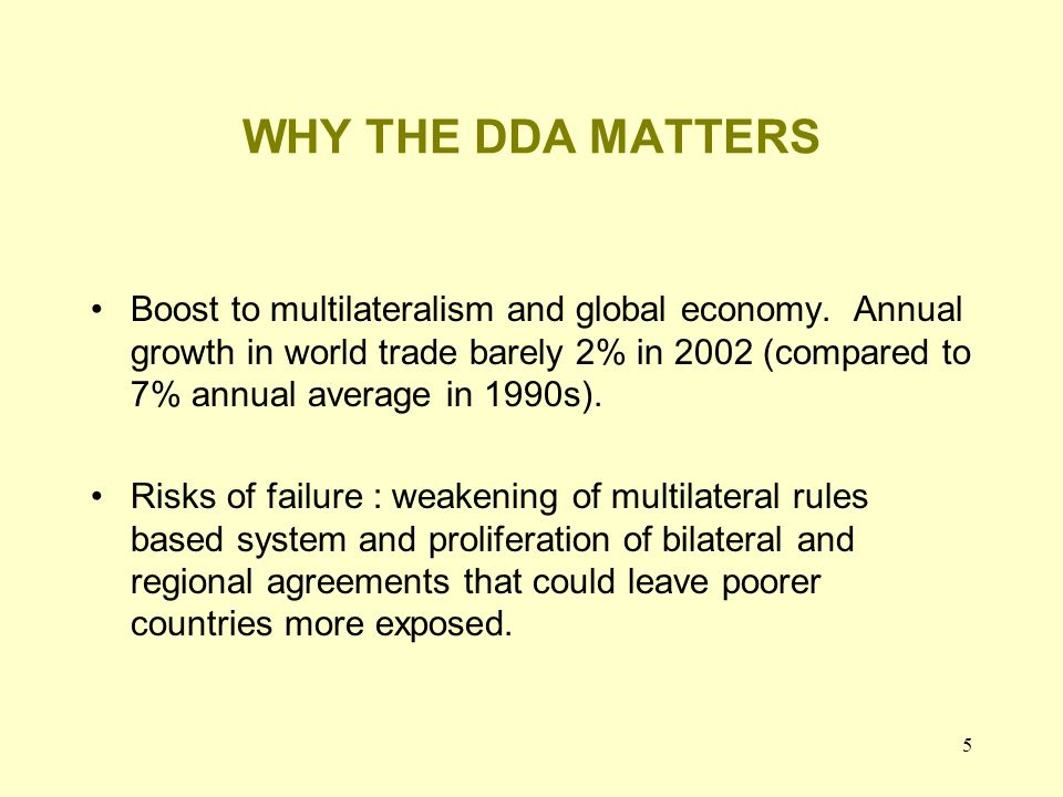 5 WHY THE DDA MATTERS Boost to multilateralism and global economy.