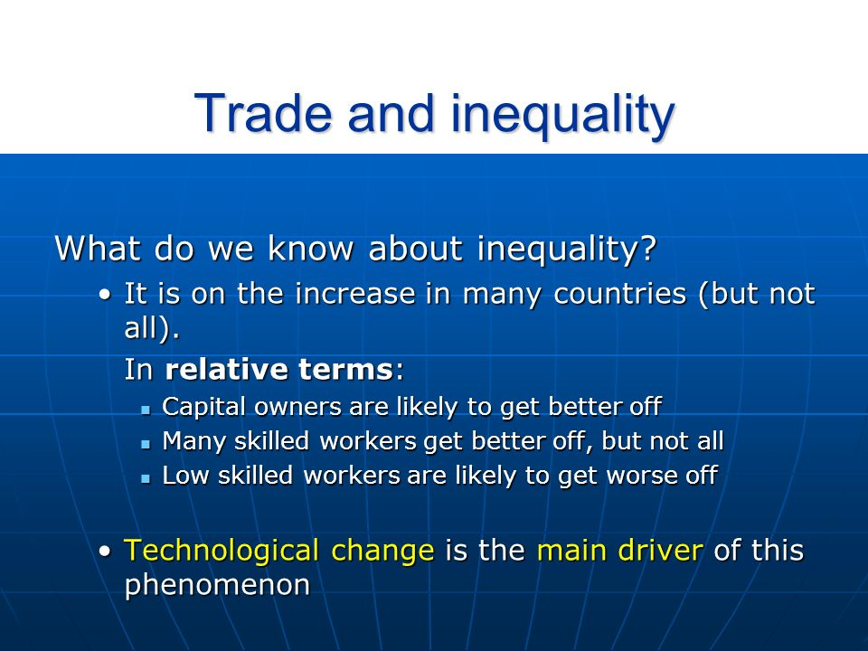 Trade and inequality Does trade raise inequality.Does trade raise inequality.