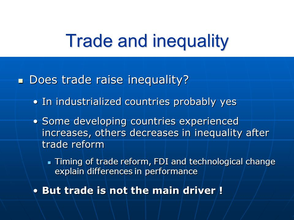 Trade and inequality Does trade raise inequality. Does trade raise inequality.