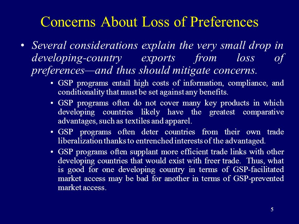 5 Concerns About Loss of Preferences Several considerations explain the very small drop in developing-country exports from loss of preferencesand thus
