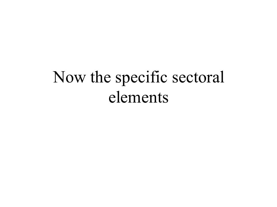 Now the specific sectoral elements