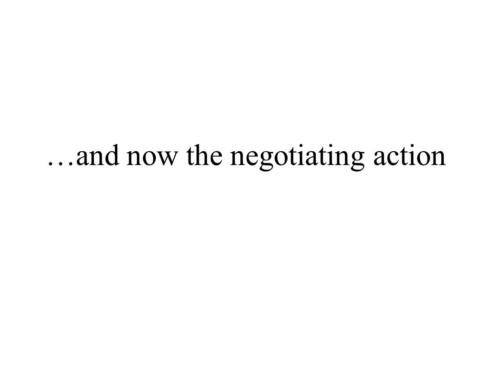 …and now the negotiating action