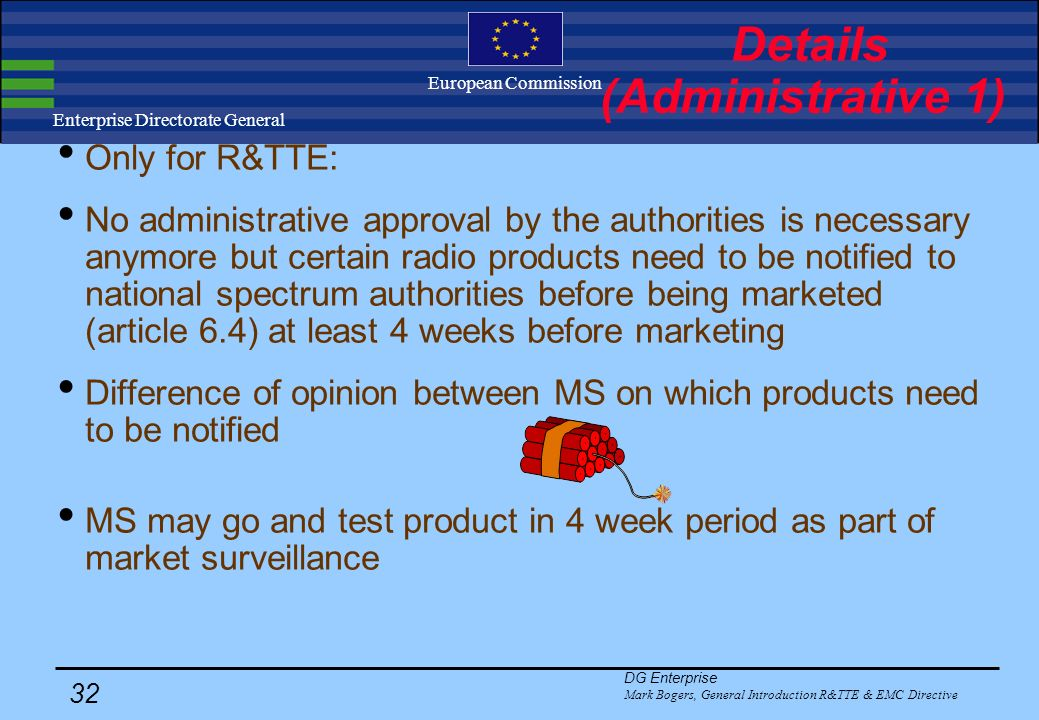 DG Enterprise Mark Bogers, General Introduction R&TTE & EMC Directive 31 Enterprise Directorate General European Commission Details (Conformity assess