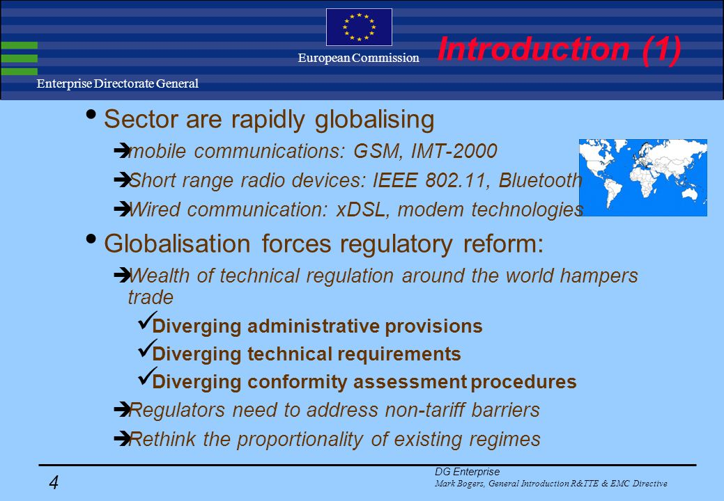 DG Enterprise Mark Bogers, General Introduction R&TTE & EMC Directive 3 Enterprise Directorate General European Commission EMC & R&TTE Introduction Th