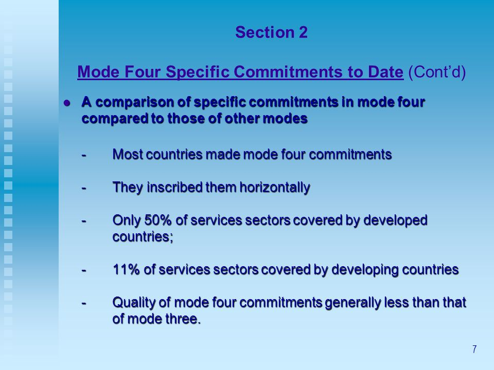 7 Section 2 Mode Four Specific Commitments to Date (Contd) A comparison of specific commitments in mode four compared to those of other modes A compar