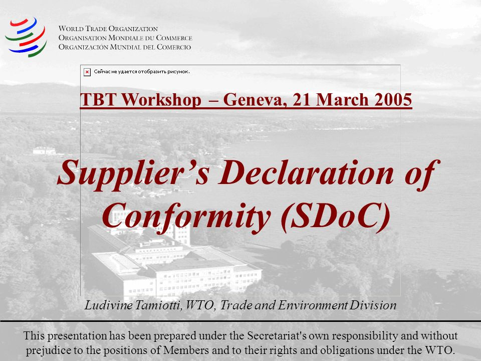 Suppliers Declaration of Conformity (SDoC) This presentation has been prepared under the Secretariat's own responsibility and without prejudice to the