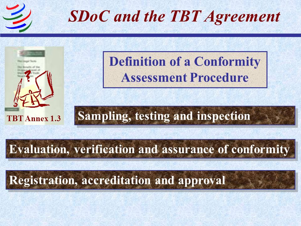 The definition of the ISO/IEC Guide 2: 1991 Supplier s declaration: Procedure by which a supplier gives written assurance that a product, process or service conforms to specified requirements.