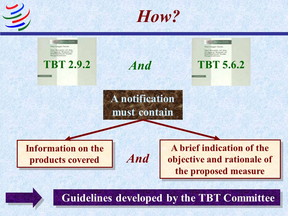 TBT 2.9.2 How? Information on the products covered TBT 5.6.2 And A brief indication of the objective and rationale of the proposed measure A notificat
