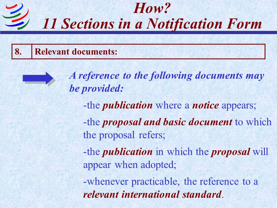 How? 11 Sections in a Notification Form 8.Relevant documents: A reference to the following documents may be provided: -the publication where a notice