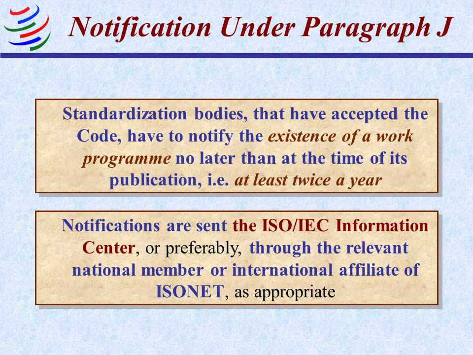 Notification Under Paragraph J Standardization bodies, that have accepted the Code, have to notify the existence of a work programme no later than at
