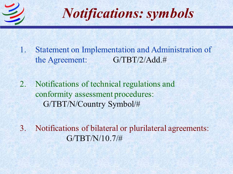 Notifications: symbols 1.Statement on Implementation and Administration of the Agreement:G/TBT/2/Add.# 2.Notifications of technical regulations and co