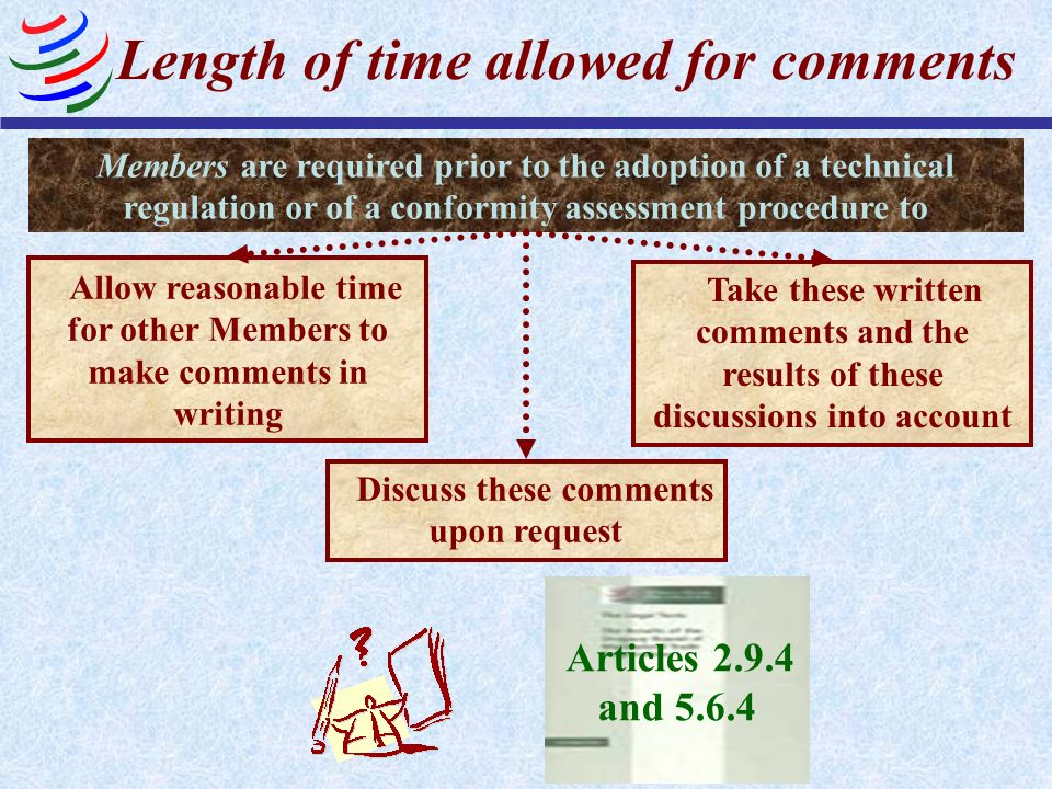 Length of time allowed for comments Allow reasonable time for other Members to make comments in writing Members are required prior to the adoption of