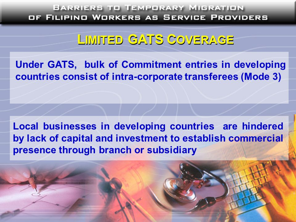 L IMITED GATS C OVERAGE Local businesses in developing countries are hindered by lack of capital and investment to establish commercial presence throu
