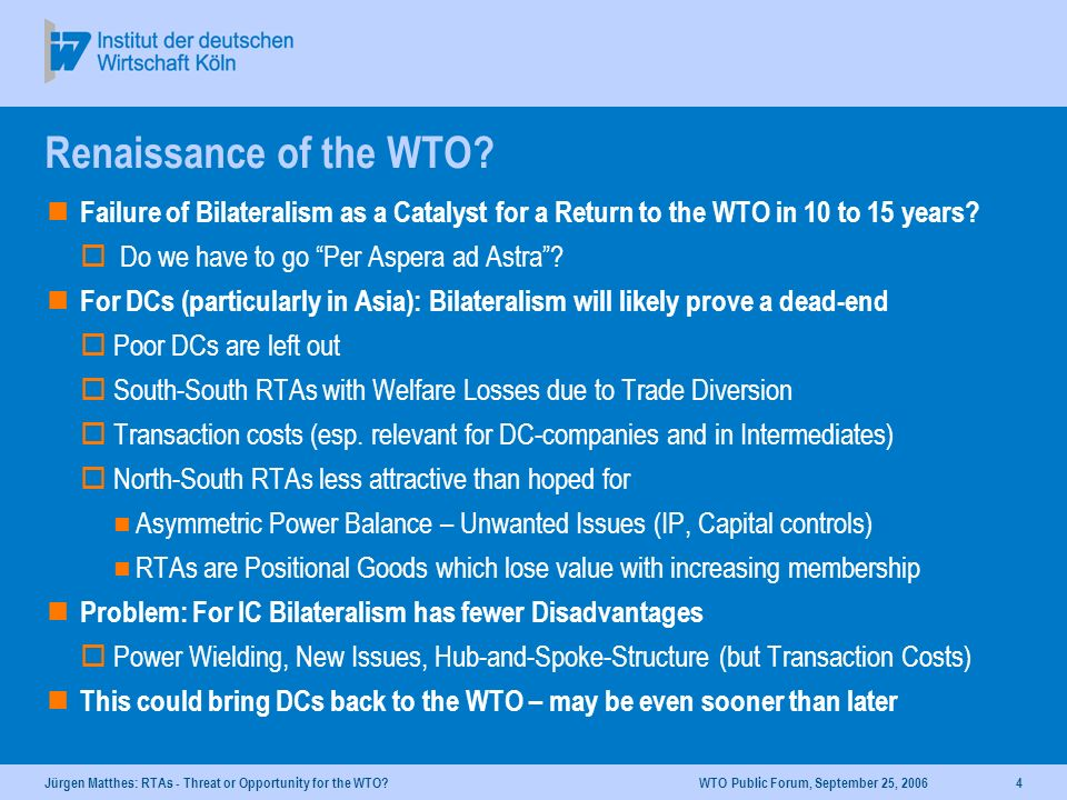 Jürgen Matthes: RTAs - Threat or Opportunity for the WTO.