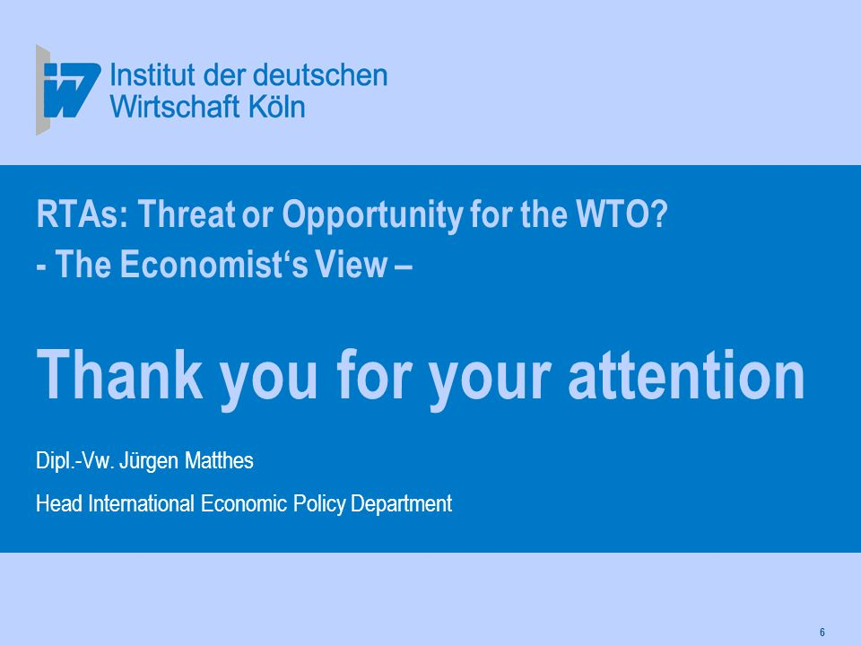 6 RTAs: Threat or Opportunity for the WTO.
