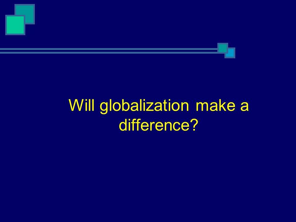 Will globalization make a difference?