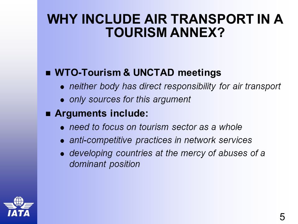 5 WHY INCLUDE AIR TRANSPORT IN A TOURISM ANNEX.