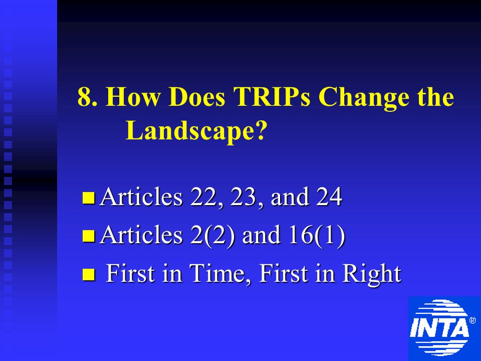 8. How Does TRIPs Change the Landscape.