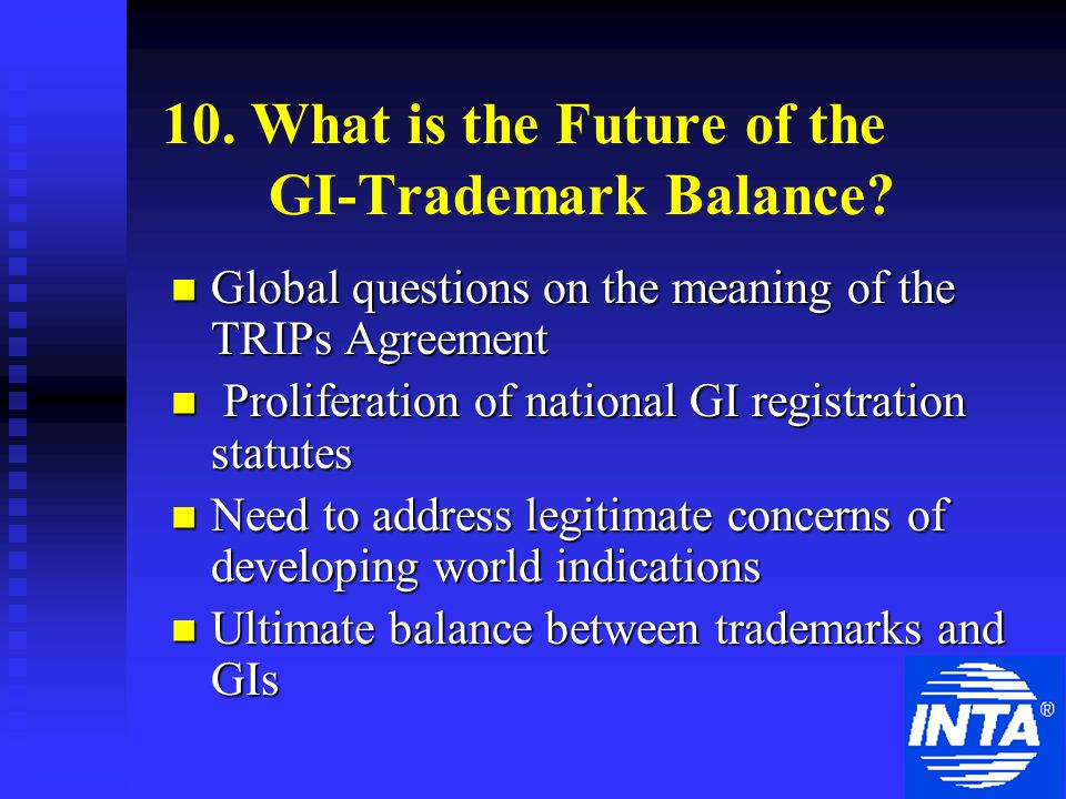 10. What is the Future of the GI-Trademark Balance.