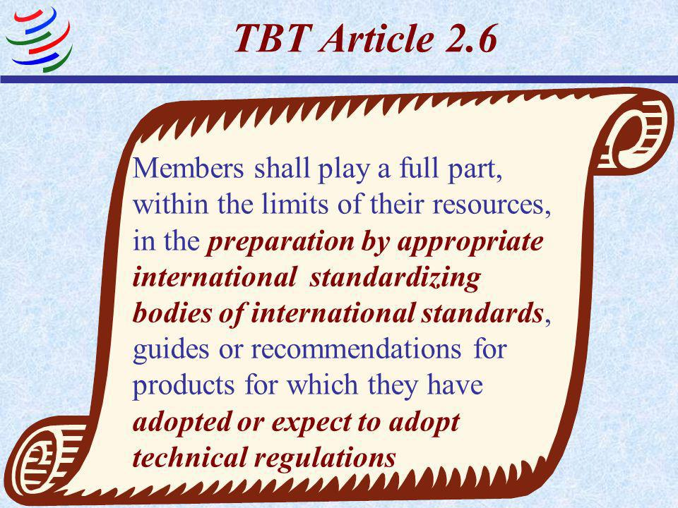 TBT Article 2.5 – 2 nd Sentence 2 conditions A Member bases a technical regulation on an international standard The technical regulation is for one of
