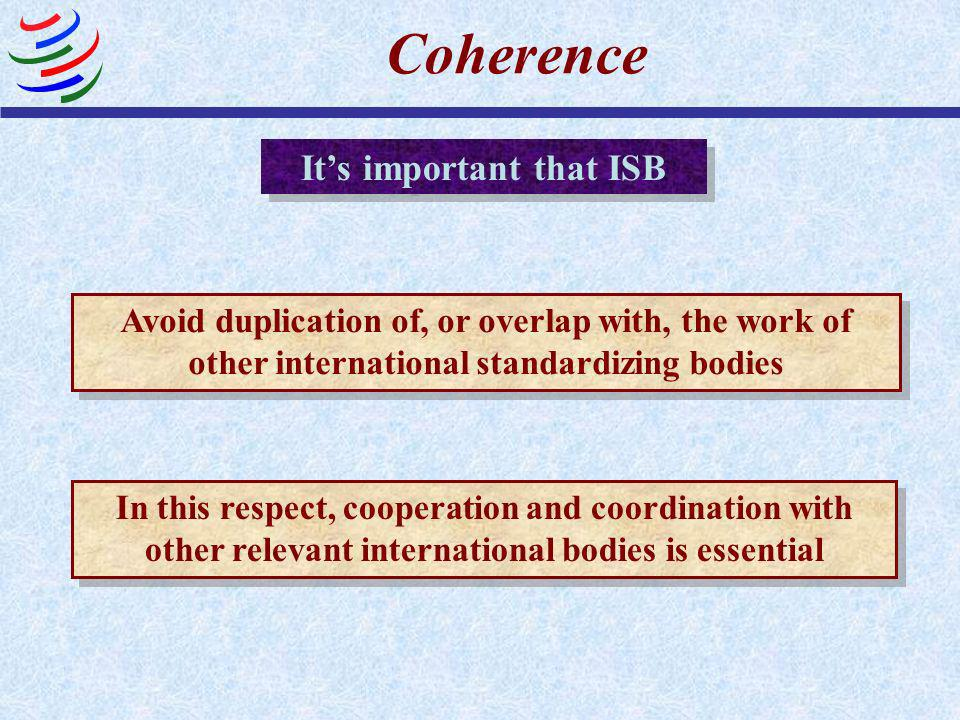 Effectiveness and relevance Its important that IS Put in place procedures aimed at improving communication with the WTO Take account of relevant regul
