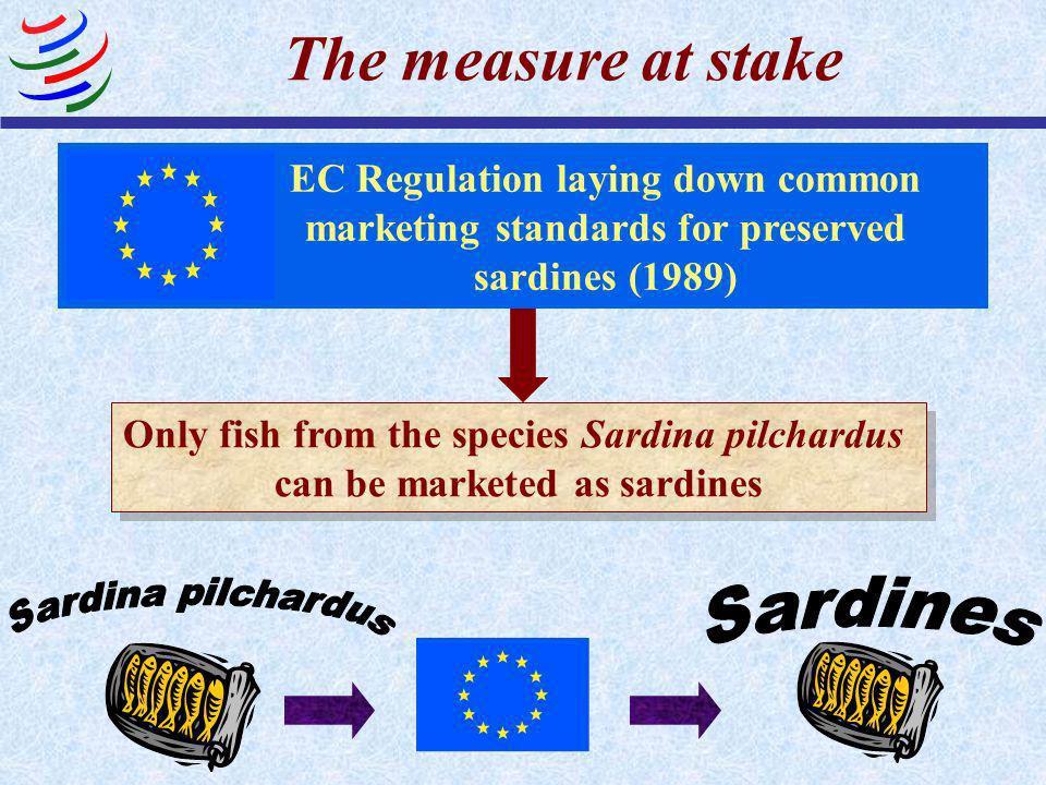 Products at issue 2 small fish species Sardina pilchardus (the European Sardine) Sardinops sagax (the Peruvian Sardine)