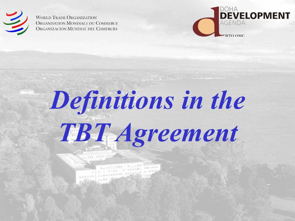 Applicability of the TBT Agreement Technical Regulation Standard Conformity Assessment Procedure Mandatory Measures Voluntary Measures