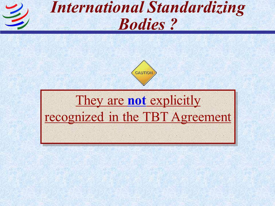 TBT Annex 1.2 Approved by a Recognized Body Provides, for common and repeated use, rules, guidelines or characteristics for products or related proces