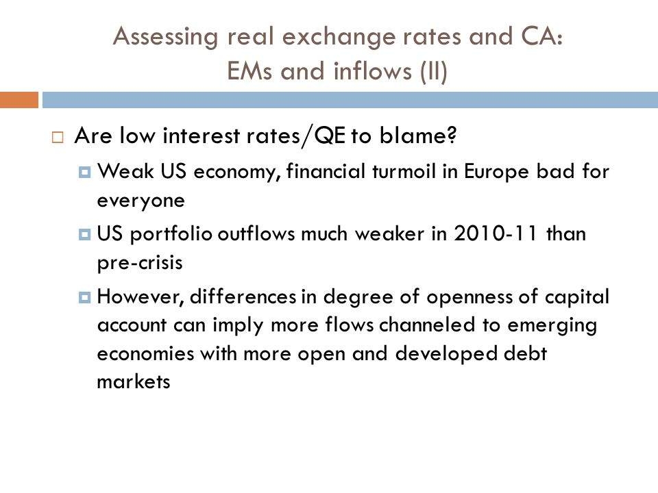 Assessing real exchange rates and CA: EMs and inflows (II) Are low interest rates/QE to blame.