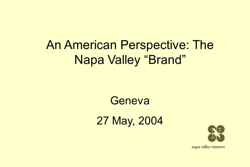 An American Perspective: The Napa Valley Brand Geneva 27 May, 2004