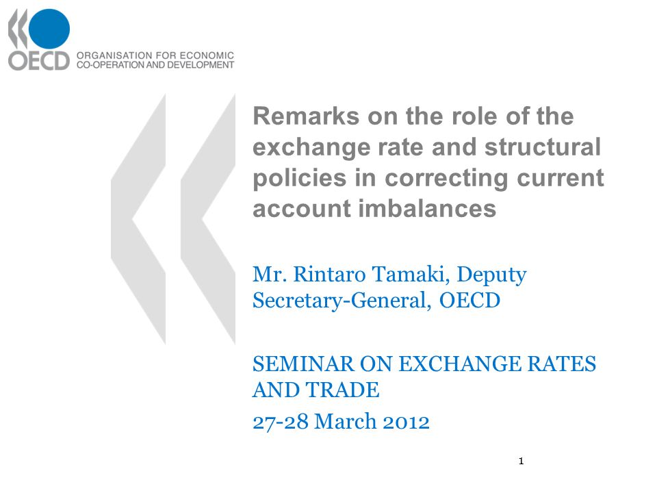 Remarks on the role of the exchange rate and structural policies in correcting current account imbalances Mr.