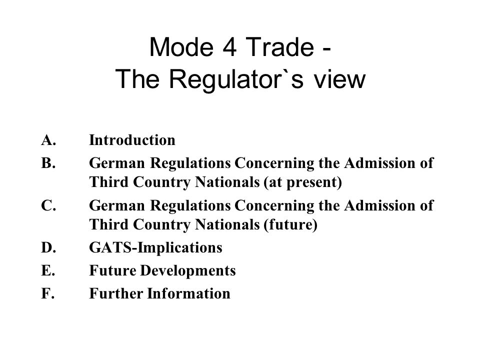 Mode 4 Trade - The Regulator`s view A.Introduction B.