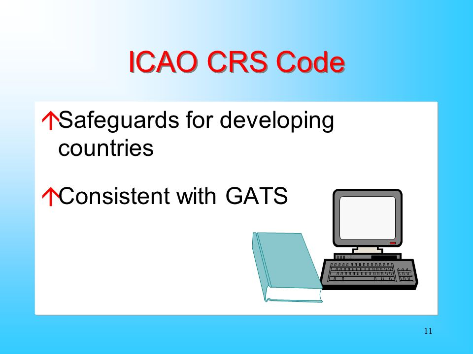 10 ICAO CRS Code áScope of application áObligations of: àStates àCRS Vendors àAir Carriers àSubscribers