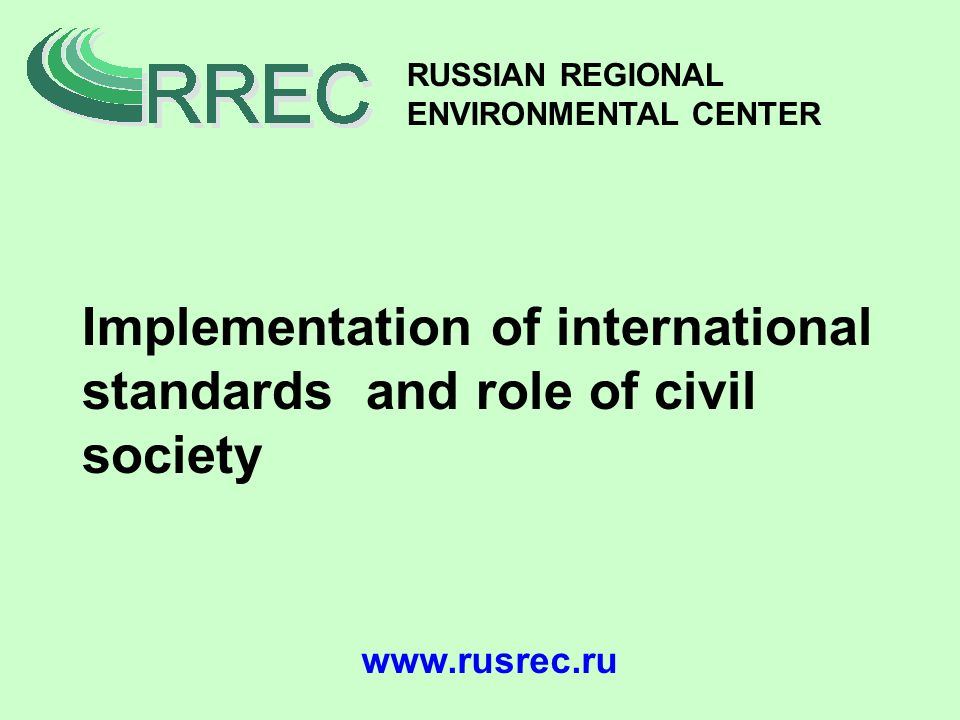 RF Memorandum on FT and international environmental obligations 1992 - Rio Declaration, CBD, FCCC/ Kyoto Protocol; Bazel and Ramsaar Convenions (Party) Party/Signatory to UNECE Conventions RF Memorandum on Foreign Trade Regime submited in March 1994 Russia is currently an observer in WTO
