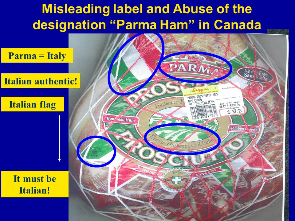 Misleading label and Abuse of the designation Parma Ham in Canada Parma = Italy Italian authentic.