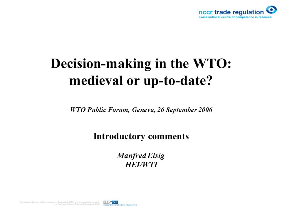 Decision-making in the WTO: medieval or up-to-date.