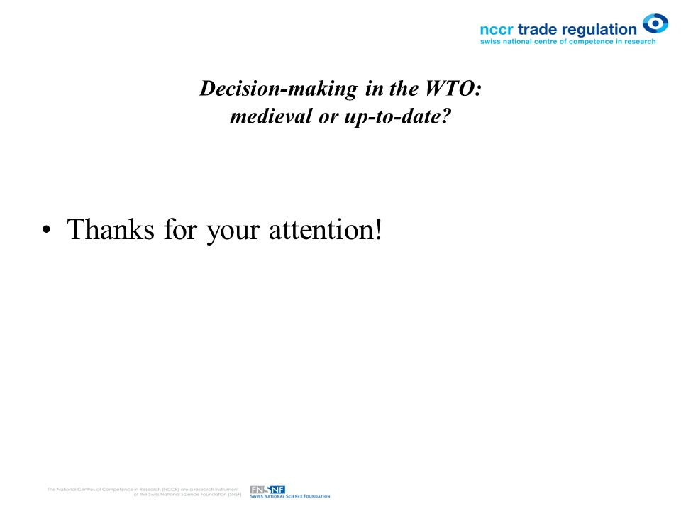 Decision-making in the WTO: medieval or up-to-date Thanks for your attention!