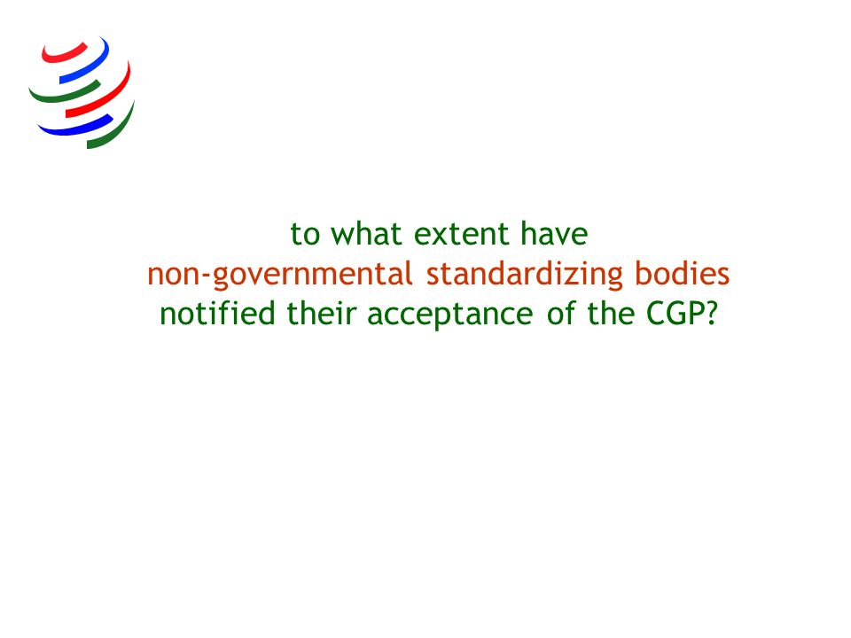 to what extent have non-governmental standardizing bodies notified their acceptance of the CGP?
