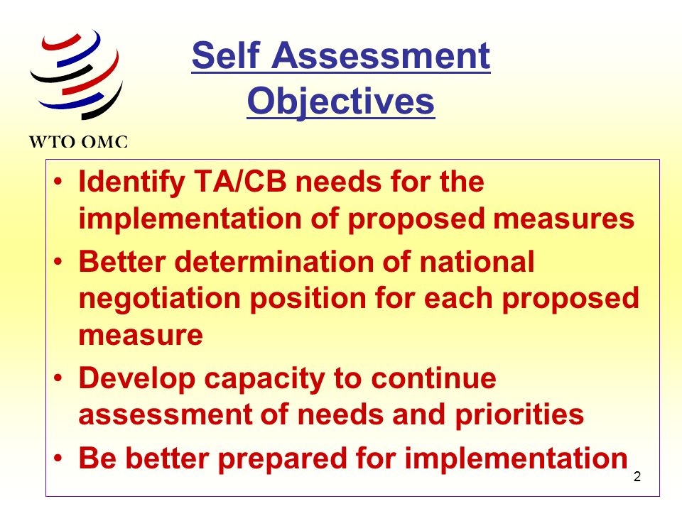 2 Self Assessment Objectives Identify TA/CB needs for the implementation of proposed measures Better determination of national negotiation position fo