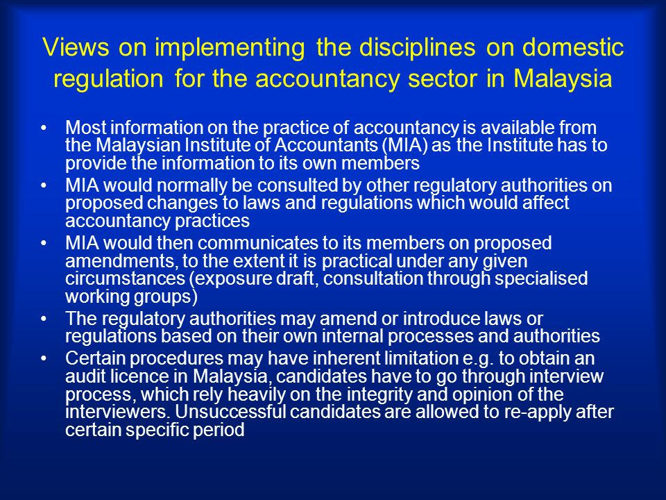 Most information on the practice of accountancy is available from the Malaysian Institute of Accountants (MIA) as the Institute has to provide the inf