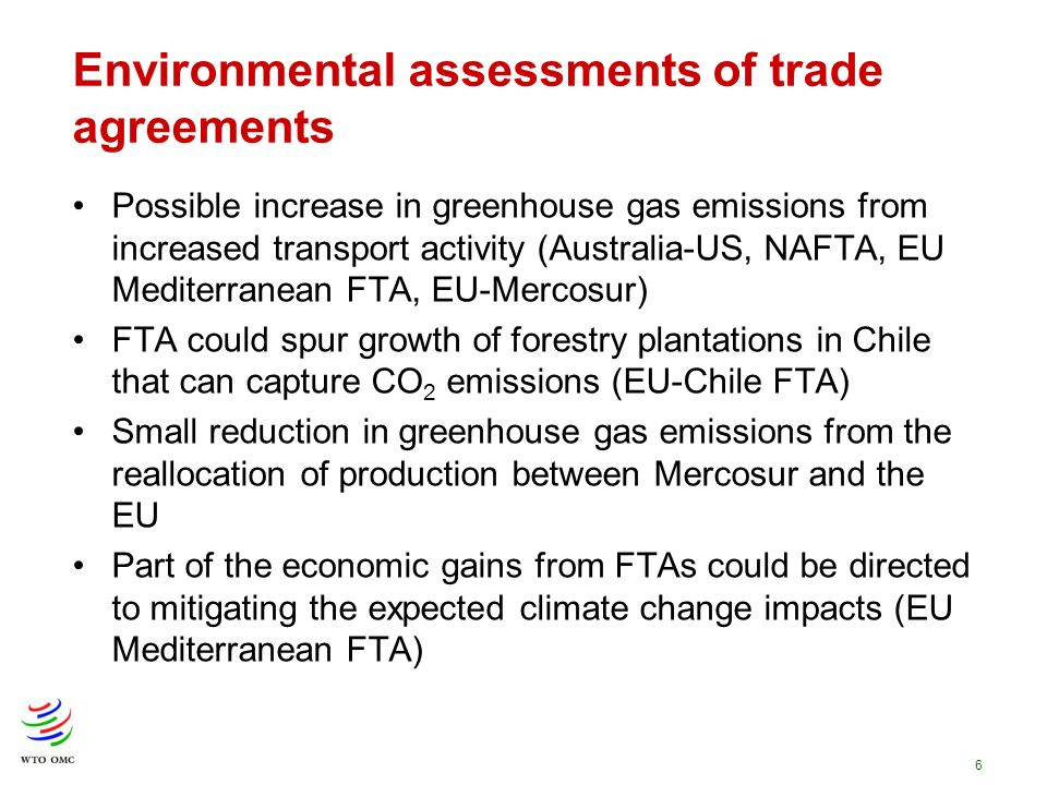 6 Environmental assessments of trade agreements Possible increase in greenhouse gas emissions from increased transport activity (Australia-US, NAFTA,