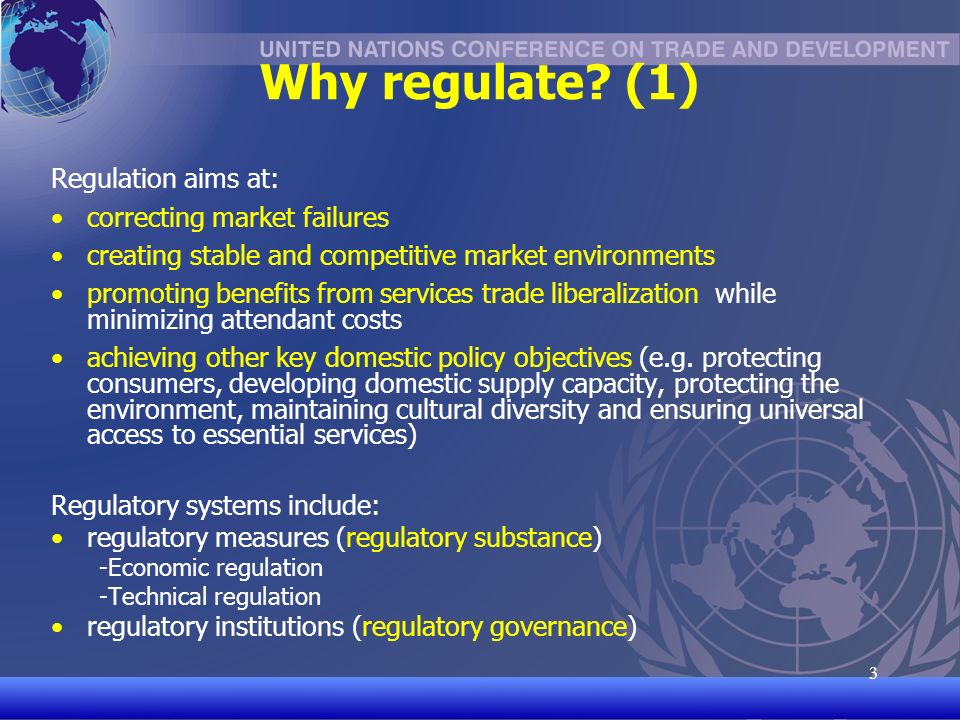 UNCTAD/CD-TFT 4 4 Why regulate.