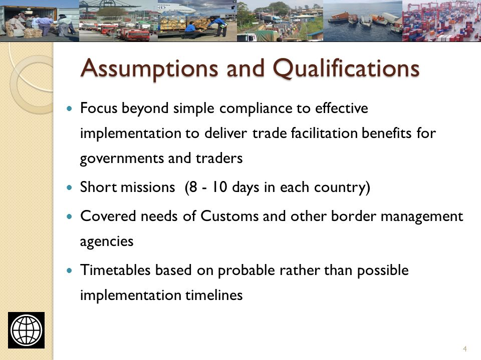 Assumptions and Qualifications Running costs not included as evidence supports positive resource offsets from TF measures Cost calculations based on WB project design and implementation experience Single Window Cost estimates based on electronic SW Connectivity with existing Customs system not total replacement of ICT infrastructure B2G not B2B 5