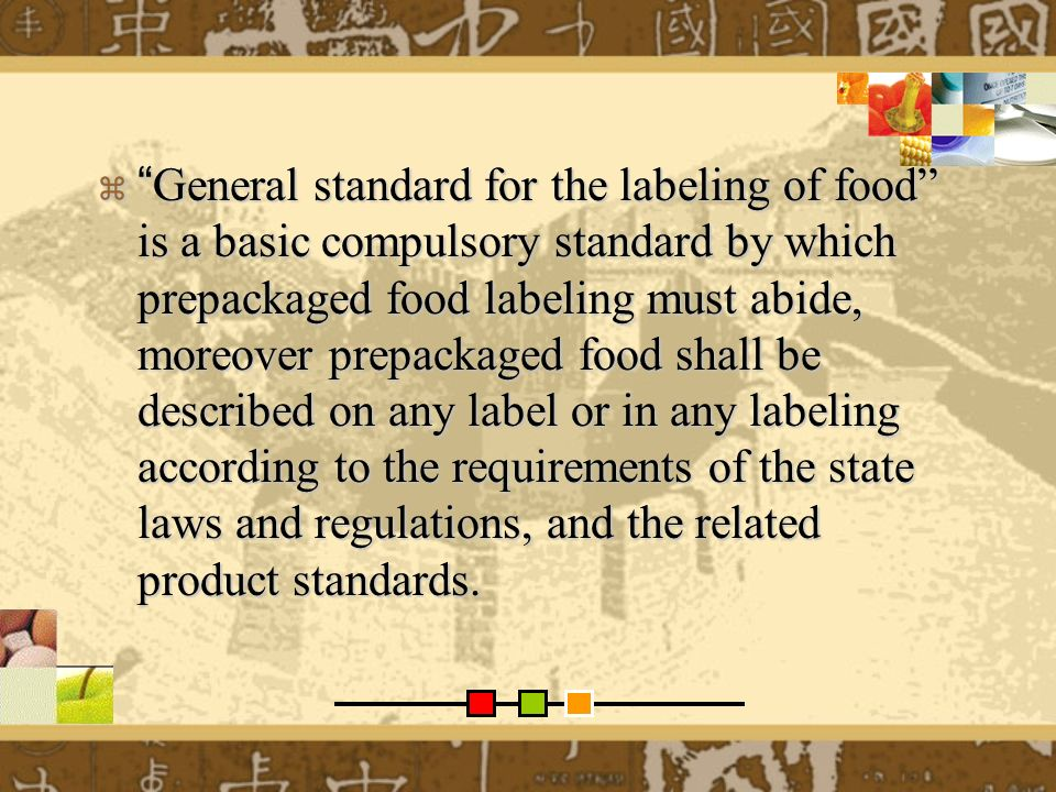 In order to cater to some changes, satisfy the needs of international trade, and alignment with international standard, China would further revise General standard for the labeling of food.