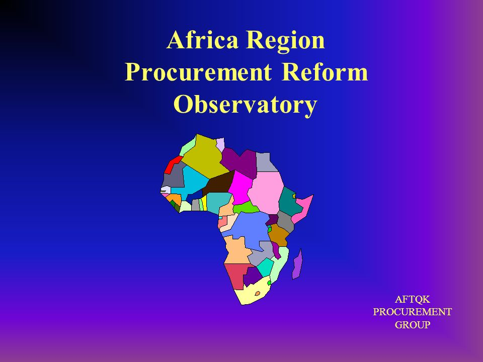 Africa Region Procurement Reform Observatory AFTQK PROCUREMENT GROUP