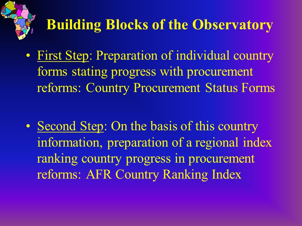 Building Blocks of the Observatory First Step: Preparation of individual country forms stating progress with procurement reforms: Country Procurement